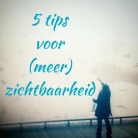 5 tips om (nog) zichtbaarder te worden