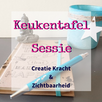Keukentafelsessie CreatieKracht & Zichtbaarheid